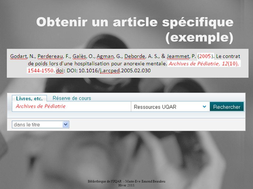Obtenir un article spécifique (exemple) Bibliothèque de l UQAR - Marie-Eve Emond Beaulieu Hiver 2011