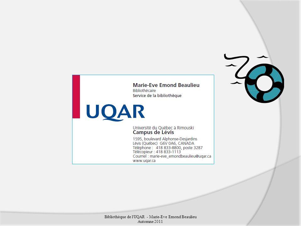Bibliothèque de l UQAR - Marie-Eve Emond Beaulieu Automne 2011