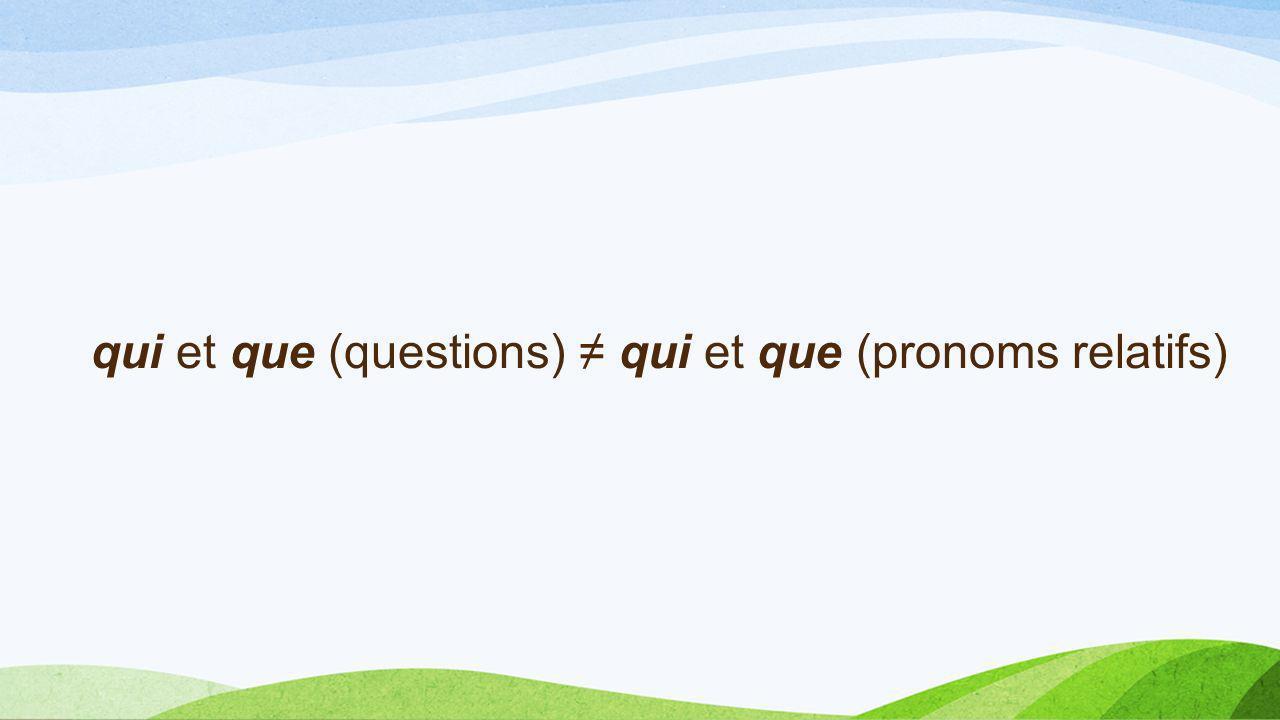 qui et que (questions) qui et que (pronoms relatifs)