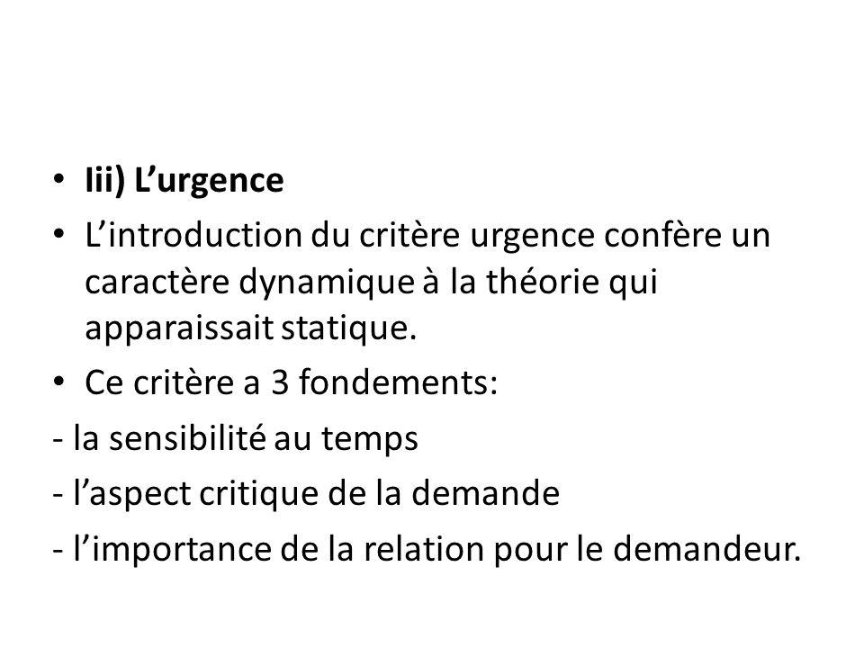Iii) Lurgence Lintroduction du critère urgence confère un caractère dynamique à la théorie qui apparaissait statique.