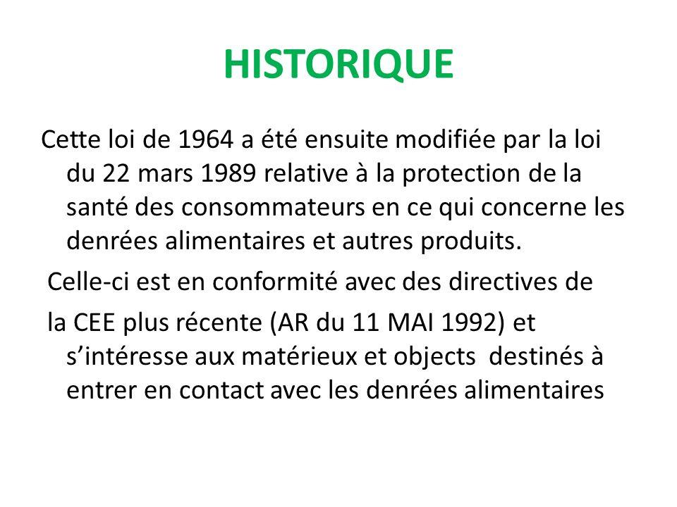 Cette loi de 1964 a été ensuite modifiée par la loi du 22 mars 1989 relative à la protection de la santé des consommateurs en ce qui concerne les denrées alimentaires et autres produits.