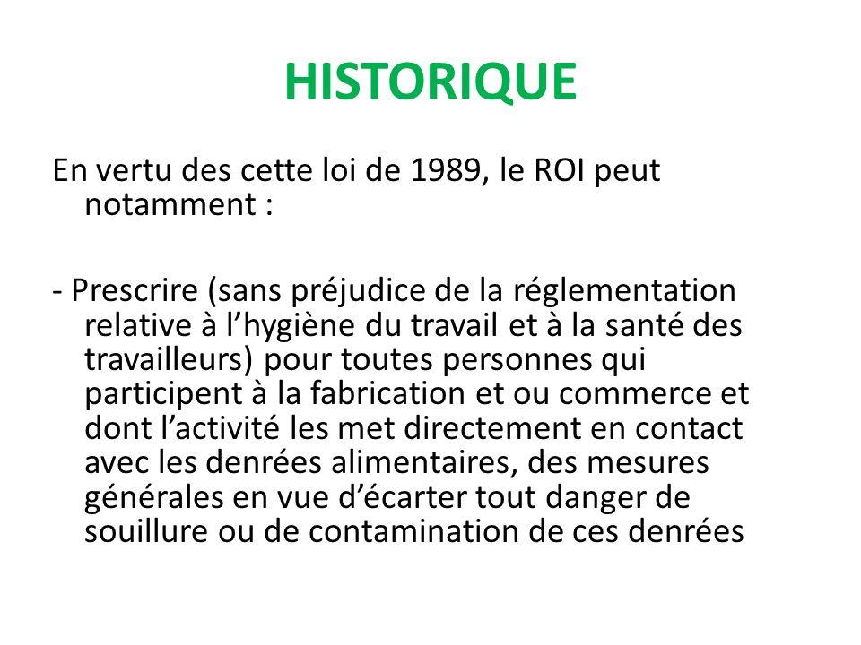 En vertu des cette loi de 1989, le ROI peut notamment : - Prescrire (sans préjudice de la réglementation relative à lhygiène du travail et à la santé