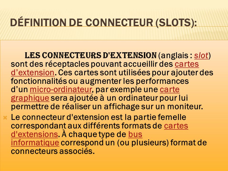DÉFINITION DE CONNECTEUR (SLOTS):