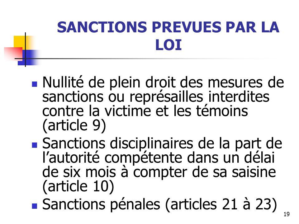 19 SANCTIONS PREVUES PAR LA LOI Nullité de plein droit des mesures de sanctions ou représailles interdites contre la victime et les témoins (article 9