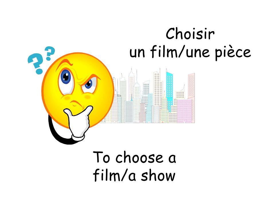 Choisir un film/une pièce To choose a film/a show