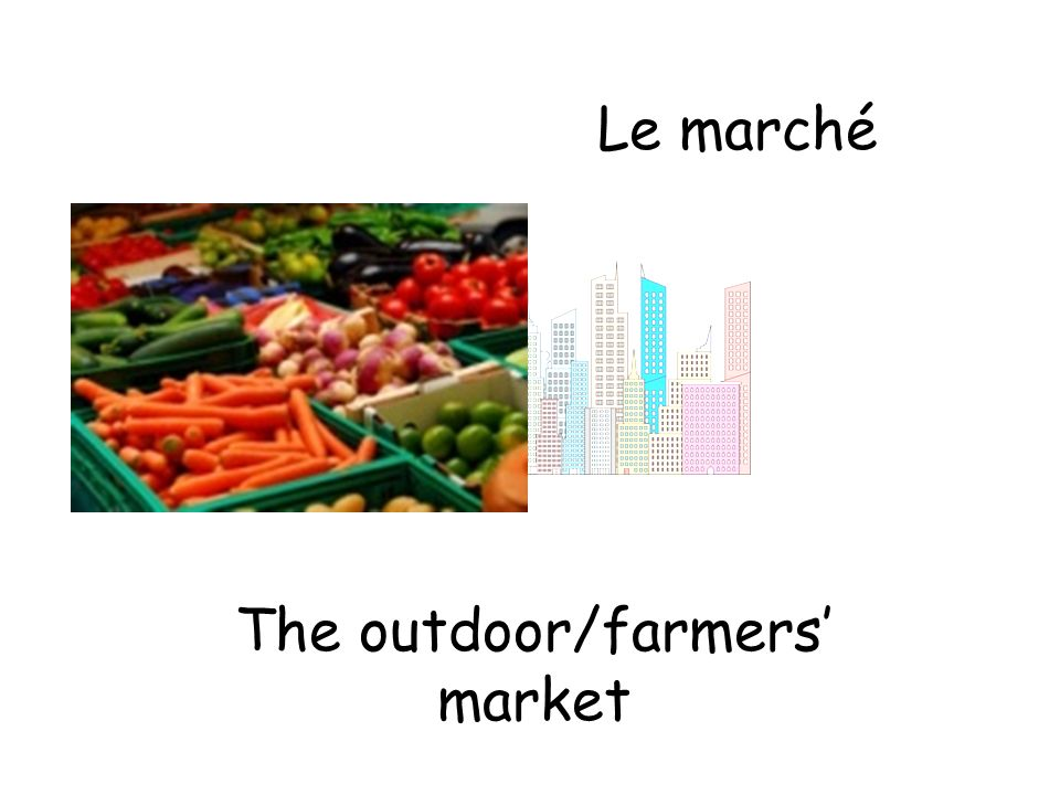 Le marché The outdoor/farmers market