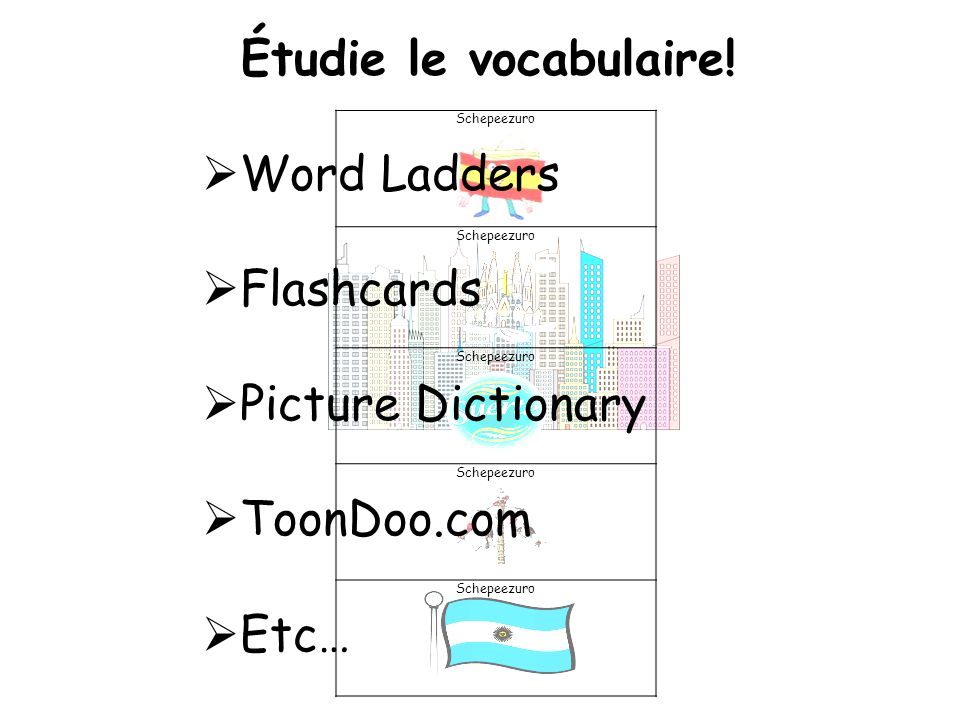 Schepeezuro Étudie le vocabulaire! Word Ladders Flashcards Picture Dictionary ToonDoo.com Etc…