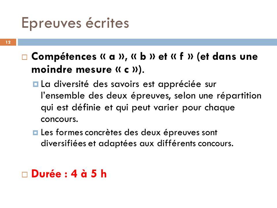 Epreuves écrites 12 Compétences « a », « b » et « f » (et dans une moindre mesure « c »).