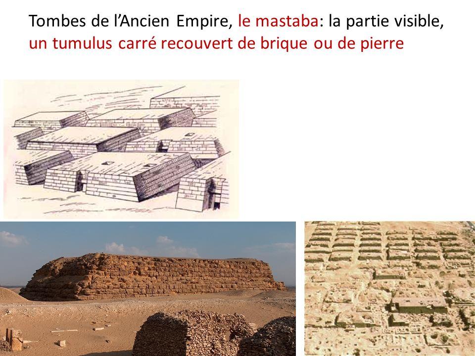 Tombes de lAncien Empire, le mastaba: la partie visible, un tumulus carré recouvert de brique ou de pierre