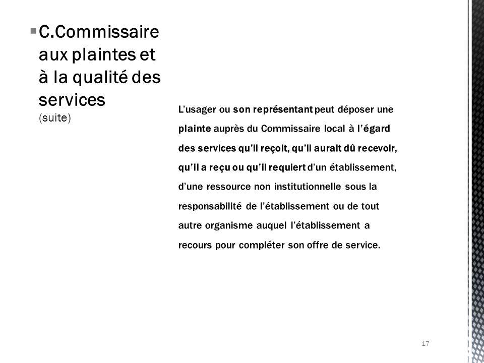 C.Commissaire aux plaintes et à la qualité des services (suite) 17