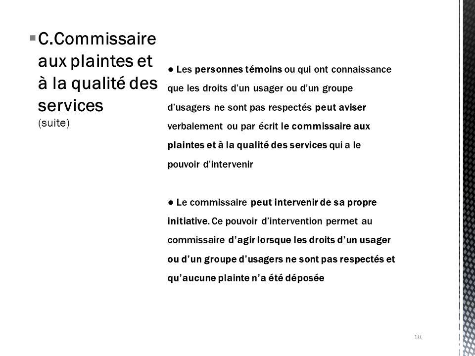 C.Commissaire aux plaintes et à la qualité des services (suite) 18