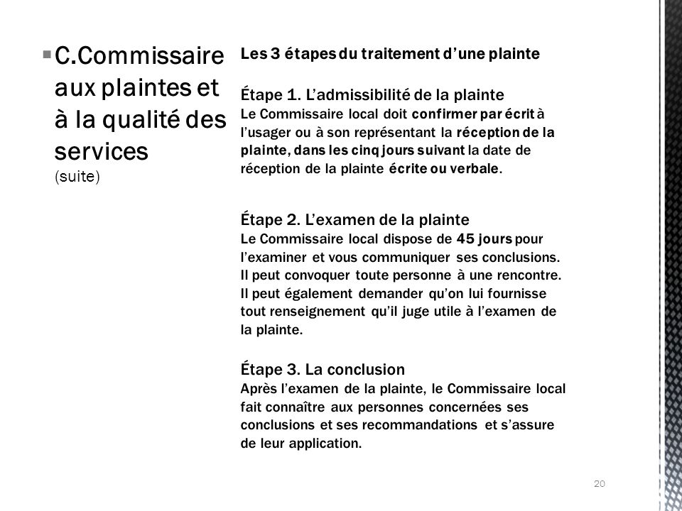 C.Commissaire aux plaintes et à la qualité des services (suite) 20