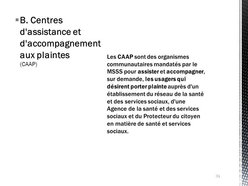 B. Centres d'assistance et d'accompagnement aux plaintes (CAAP) 31