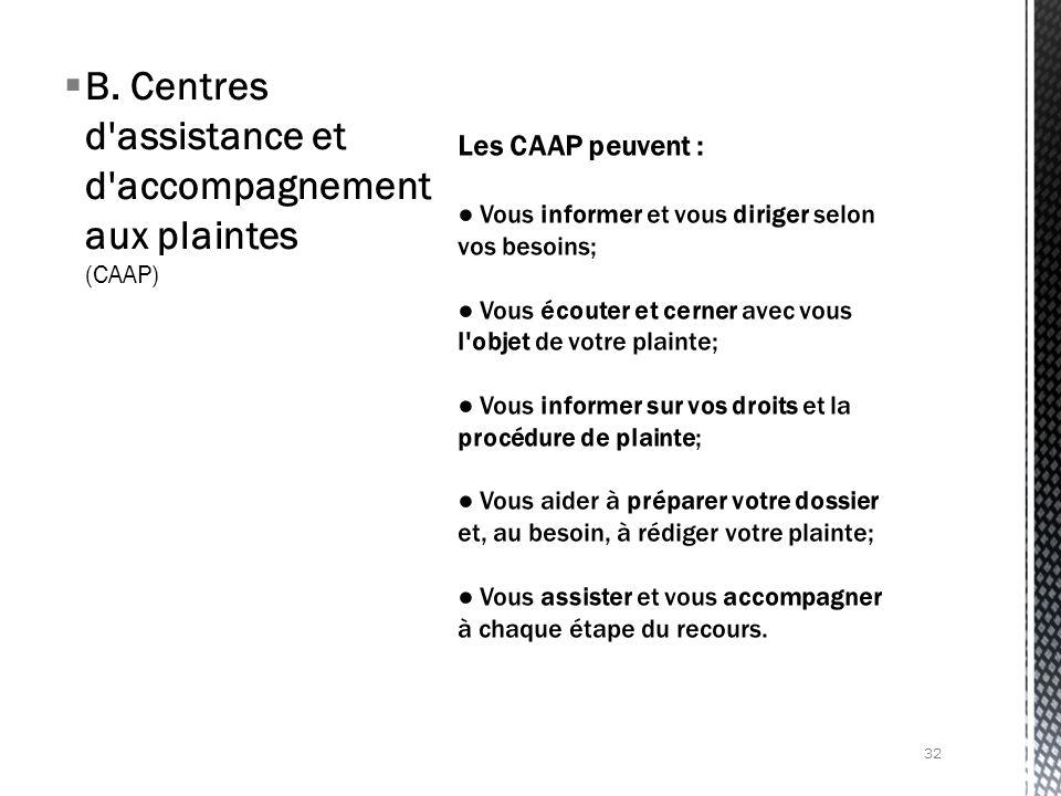 B. Centres d'assistance et d'accompagnement aux plaintes (CAAP) 32