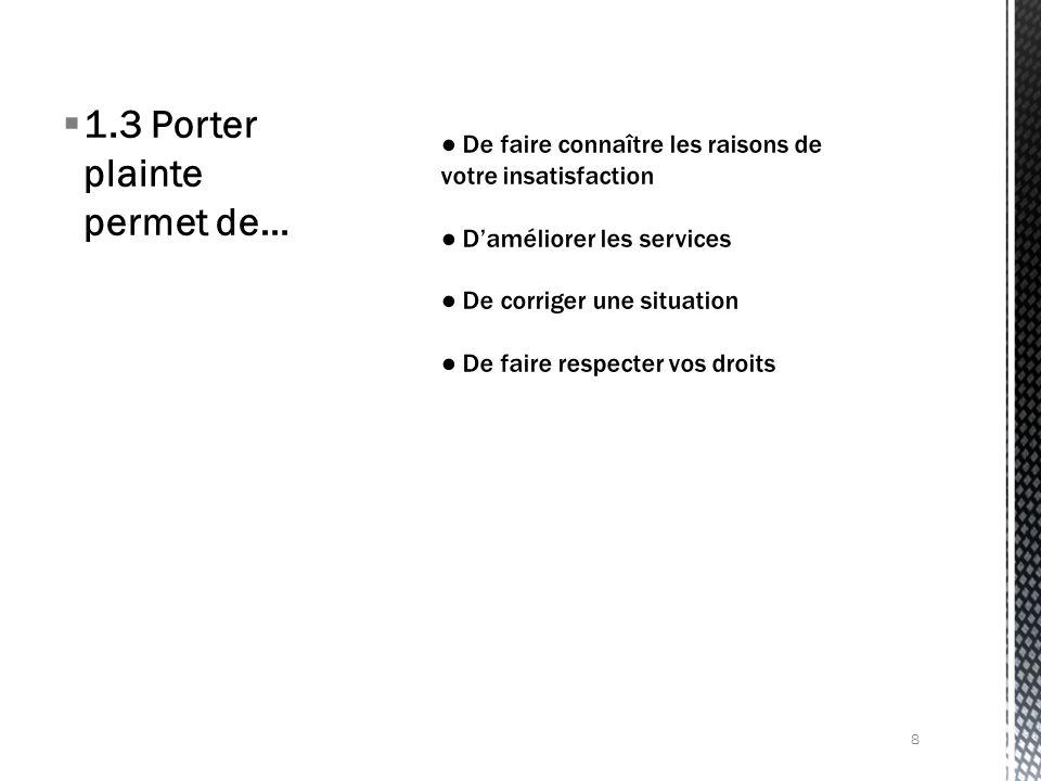 1.3 Porter plainte permet de… 8