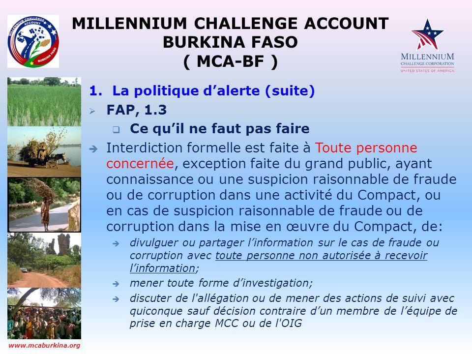MILLENNIUM CHALLENGE ACCOUNT BURKINA FASO ( MCA-BF ) www.mcaburkina.org 1.La politique dalerte (suite) FAP, 1.3 Ce quil ne faut pas faire Interdiction