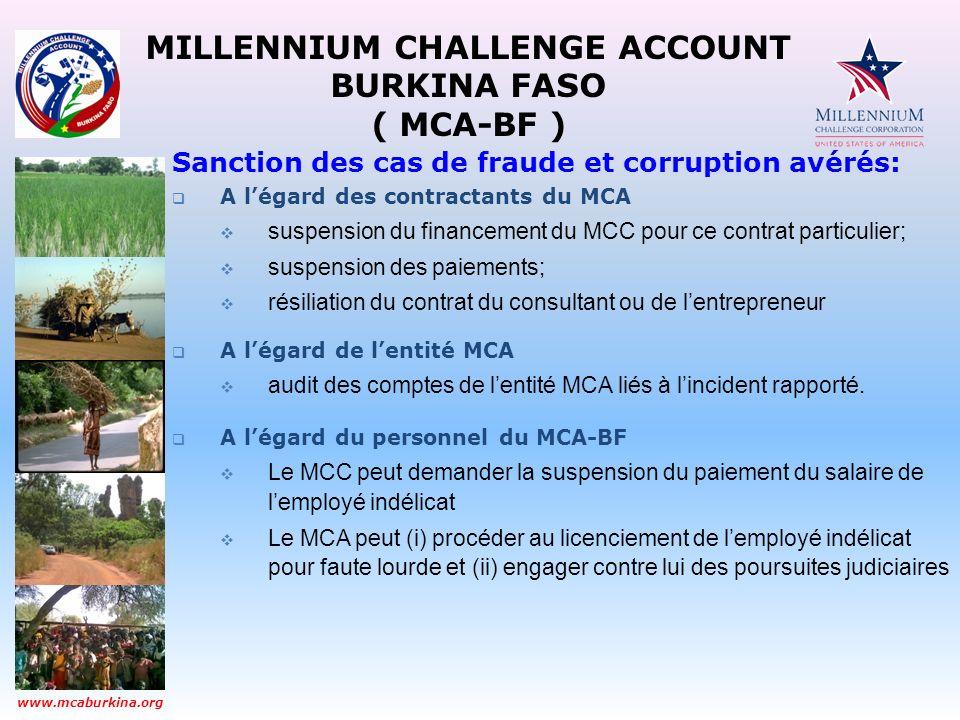 MILLENNIUM CHALLENGE ACCOUNT BURKINA FASO ( MCA-BF ) www.mcaburkina.org Sanction des cas de fraude et corruption avérés: A légard des contractants du