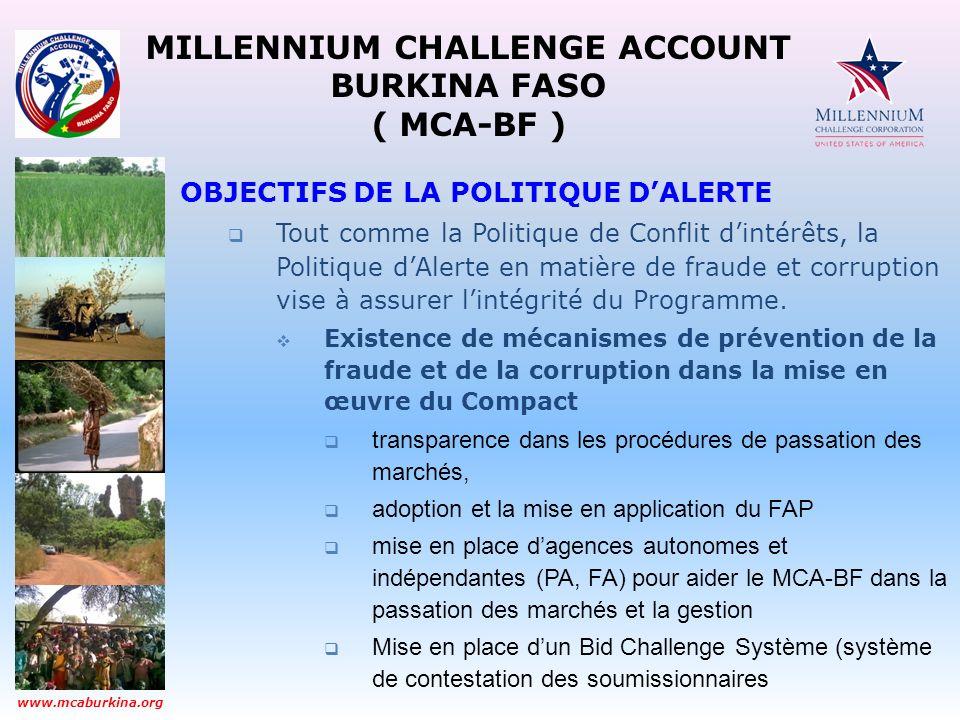 MILLENNIUM CHALLENGE ACCOUNT BURKINA FASO ( MCA-BF ) www.mcaburkina.org OBJECTIFS DE LA POLITIQUE DALERTE Tout comme la Politique de Conflit dintérêts