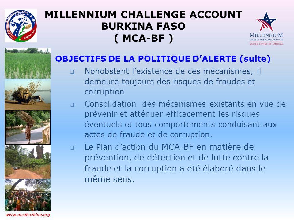 MILLENNIUM CHALLENGE ACCOUNT BURKINA FASO ( MCA-BF ) www.mcaburkina.org OBJECTIFS DE LA POLITIQUE DALERTE (suite) Nonobstant lexistence de ces mécanis