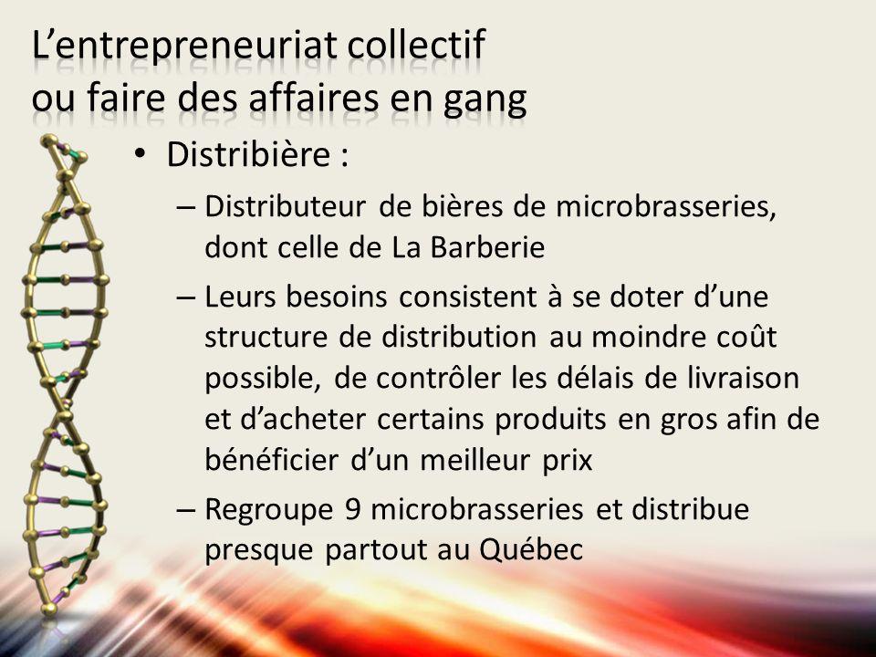 Distribière : – Distributeur de bières de microbrasseries, dont celle de La Barberie – Leurs besoins consistent à se doter dune structure de distribut