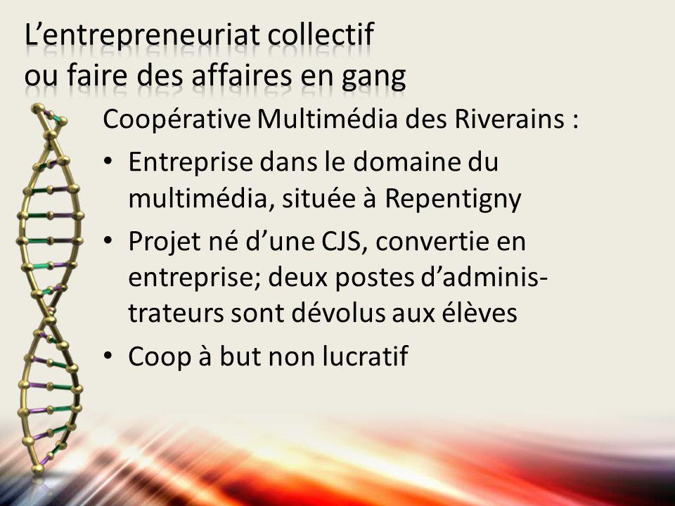 Coopérative Multimédia des Riverains : Entreprise dans le domaine du multimédia, située à Repentigny Projet né dune CJS, convertie en entreprise; deux