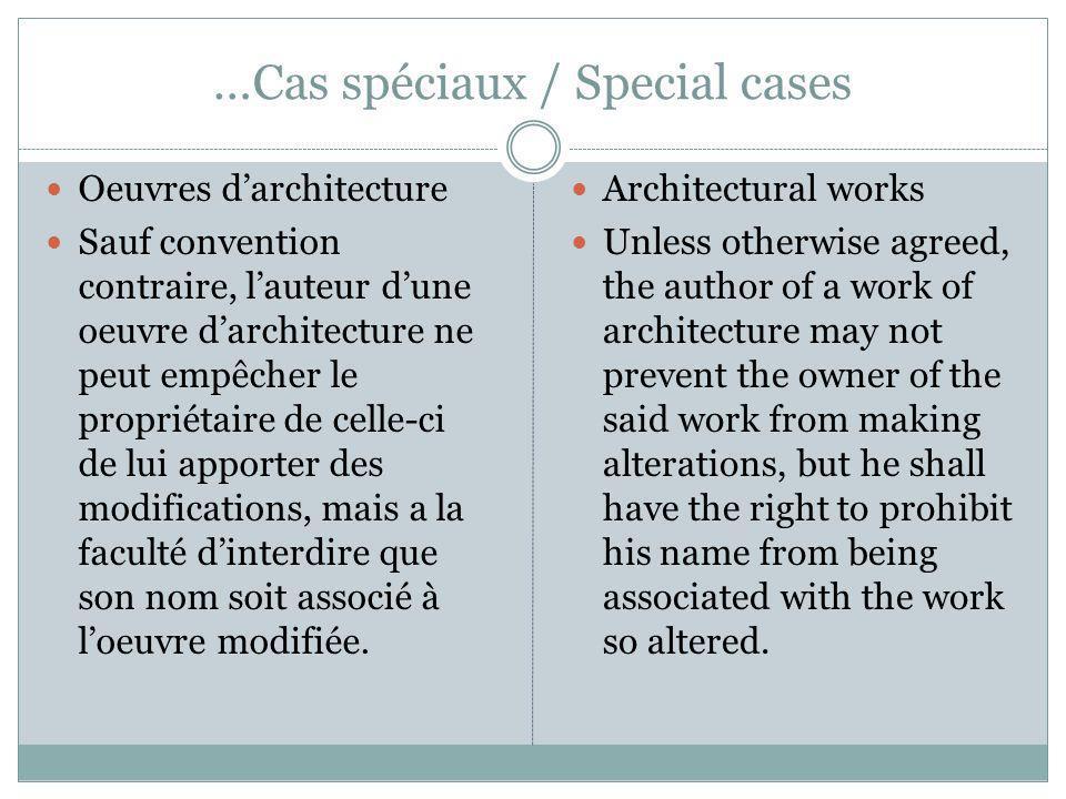 …Cas spéciaux / Special cases Oeuvres darchitecture Sauf convention contraire, lauteur dune oeuvre darchitecture ne peut empêcher le propriétaire de c