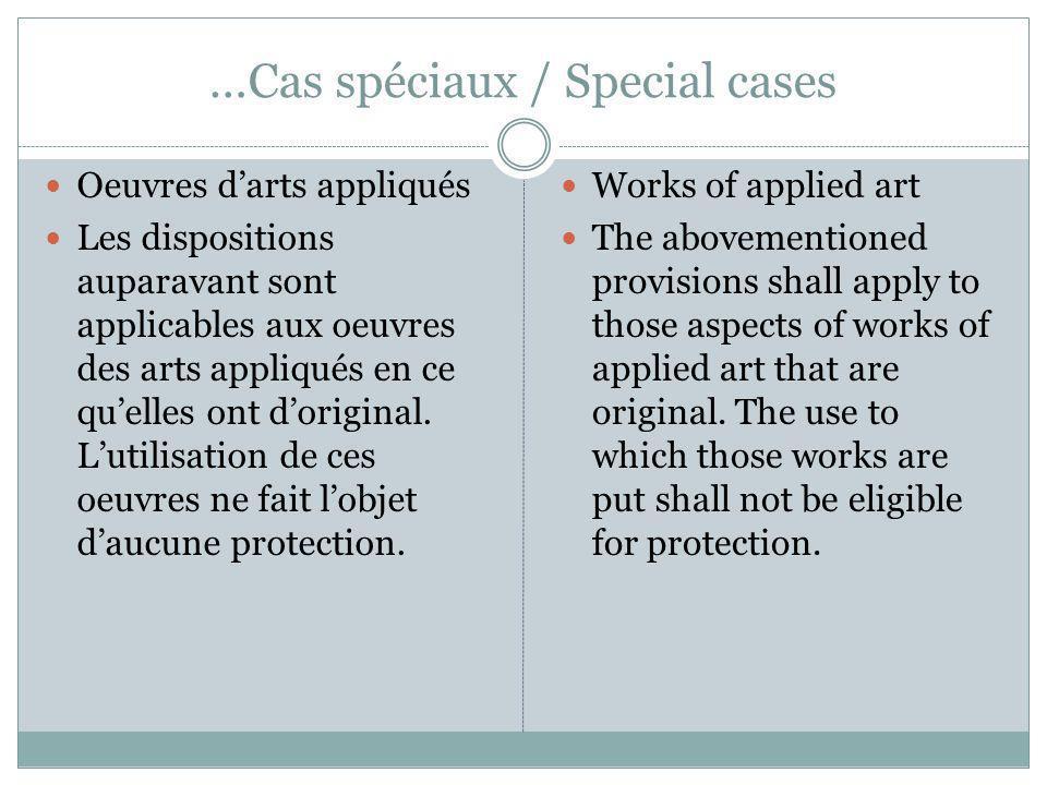 …Cas spéciaux / Special cases Oeuvres darts appliqués Les dispositions auparavant sont applicables aux oeuvres des arts appliqués en ce quelles ont doriginal.