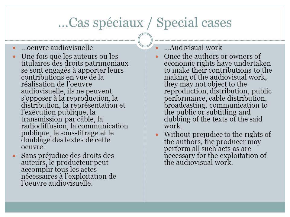 …Cas spéciaux / Special cases …oeuvre audiovisuelle Une fois que les auteurs ou les titulaires des droits patrimoniaux se sont engagés à apporter leur