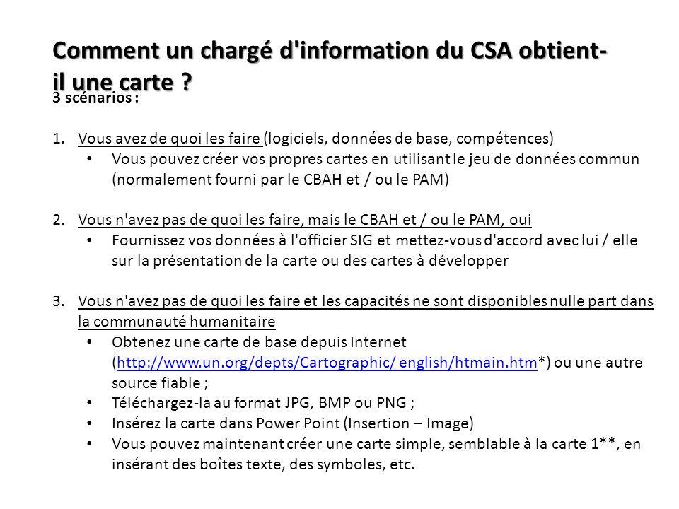 Comment un chargé d'information du CSA obtient- il une carte ? 3 scénarios : 1.Vous avez de quoi les faire (logiciels, données de base, compétences) V