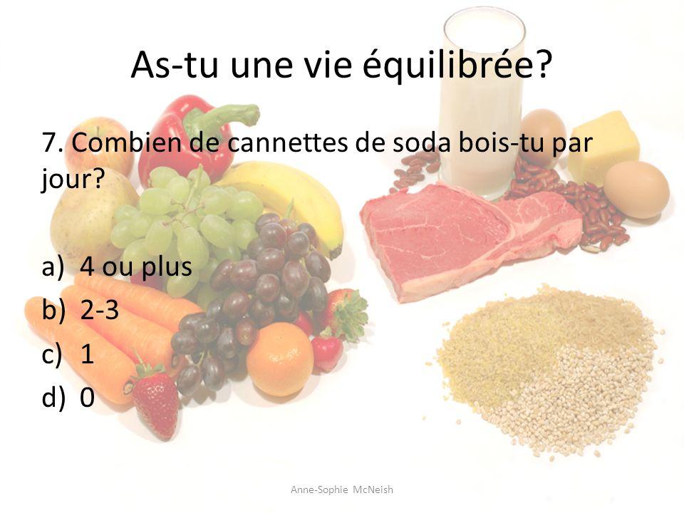 As-tu une vie équilibrée.8. Combien de viande, poisson ou oeuf manges- tu par semaine.