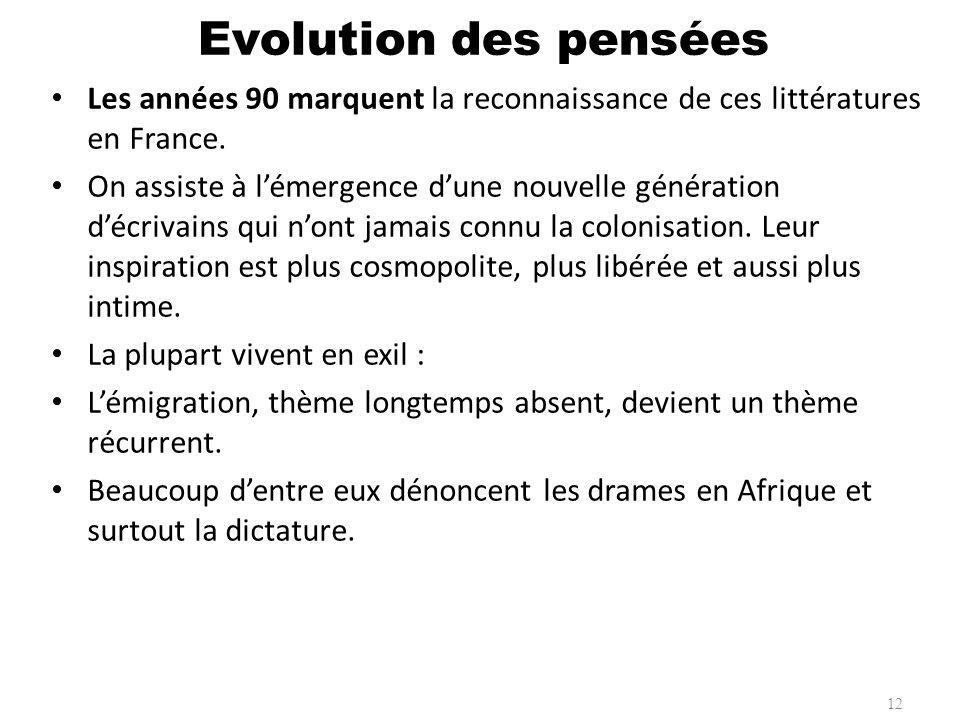 Les années 90 marquent la reconnaissance de ces littératures en France. On assiste à lémergence dune nouvelle génération décrivains qui nont jamais co