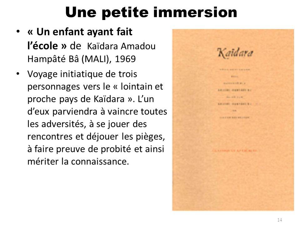 « Un enfant ayant fait lécole » de Kaïdara Amadou Hampâté Bâ (MALI), 1969 Voyage initiatique de trois personnages vers le « lointain et proche pays de