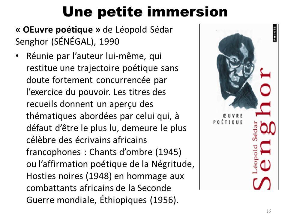 « OEuvre poétique » de Léopold Sédar Senghor (SÉNÉGAL), 1990 Réunie par lauteur lui-même, qui restitue une trajectoire poétique sans doute fortement c