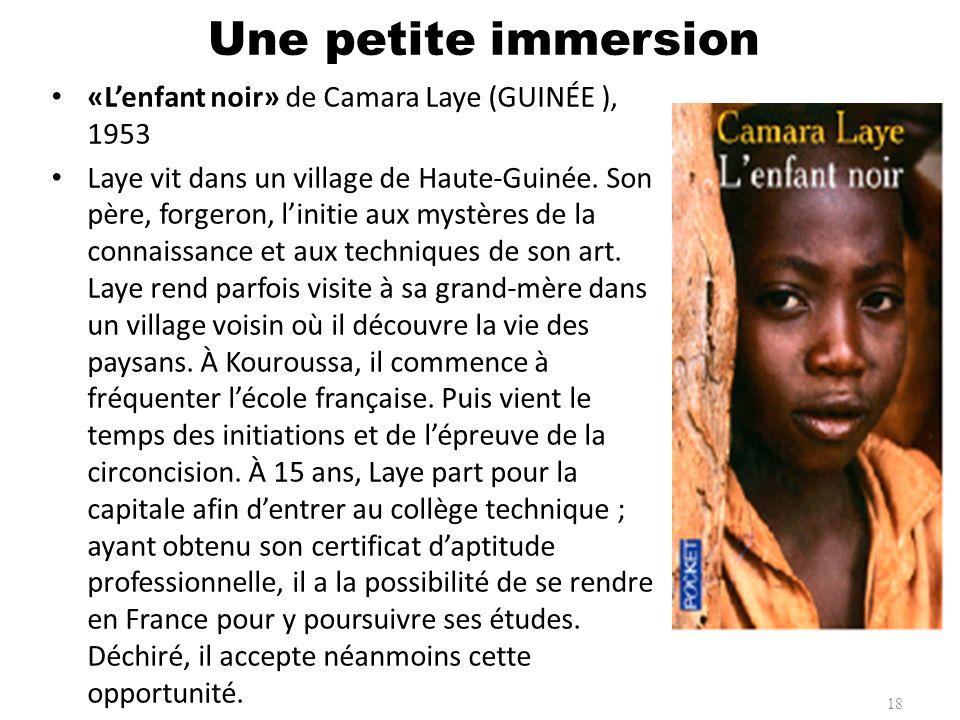 «Lenfant noir» de Camara Laye (GUINÉE ), 1953 Laye vit dans un village de Haute-Guinée. Son père, forgeron, linitie aux mystères de la connaissance et