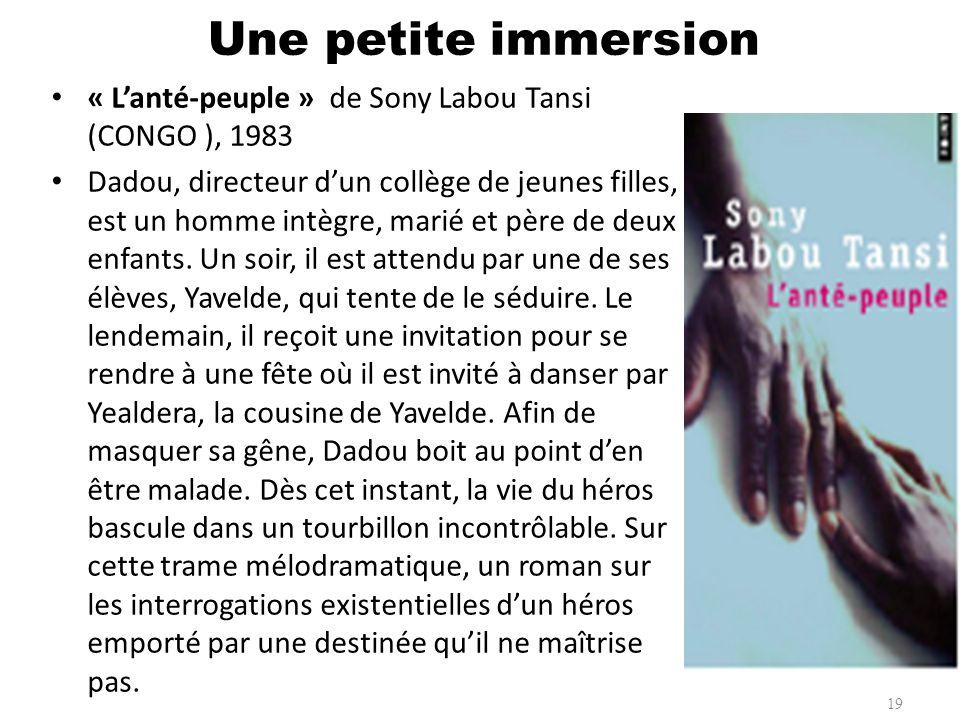 « Lanté-peuple » de Sony Labou Tansi (CONGO ), 1983 Dadou, directeur dun collège de jeunes filles, est un homme intègre, marié et père de deux enfants
