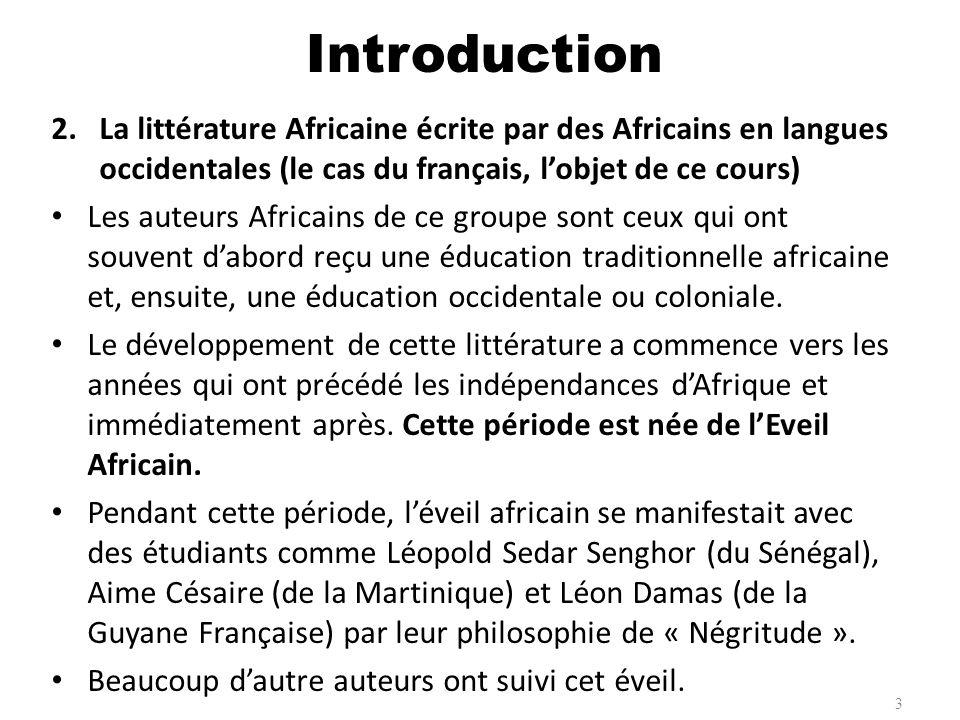 2.La littérature Africaine écrite par des Africains en langues occidentales (le cas du français, lobjet de ce cours) Les auteurs Africains de ce group