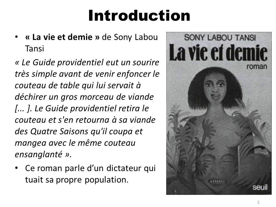 « La vie et demie » de Sony Labou Tansi « Le Guide providentiel eut un sourire très simple avant de venir enfoncer le couteau de table qui lui servait