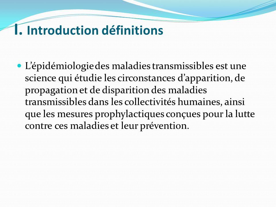 On entend par maladie transmissible une pathologie infectieuse contagieuse capable de se transmettre à plusieurs individus et entre individus.