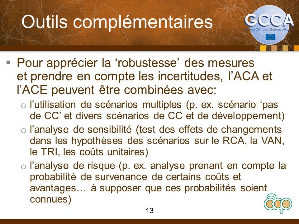 Outils complémentaires Pour apprécier la robustesse des mesures et prendre en compte les incertitudes, lACA et lACE peuvent être combinées avec: o lutilisation de scénarios multiples (p.