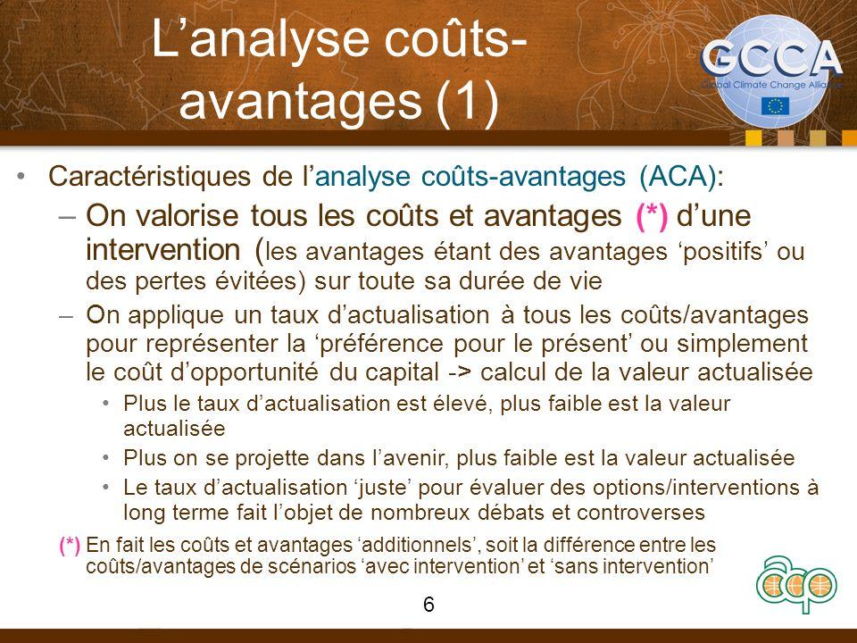 Lanalyse coûts- avantages (1) Caractéristiques de lanalyse coûts-avantages (ACA): –On valorise tous les coûts et avantages (*) dune intervention ( les