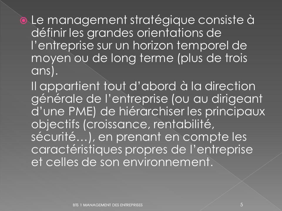 Le management stratégique consiste à définir les grandes orientations de lentreprise sur un horizon temporel de moyen ou de long terme (plus de trois