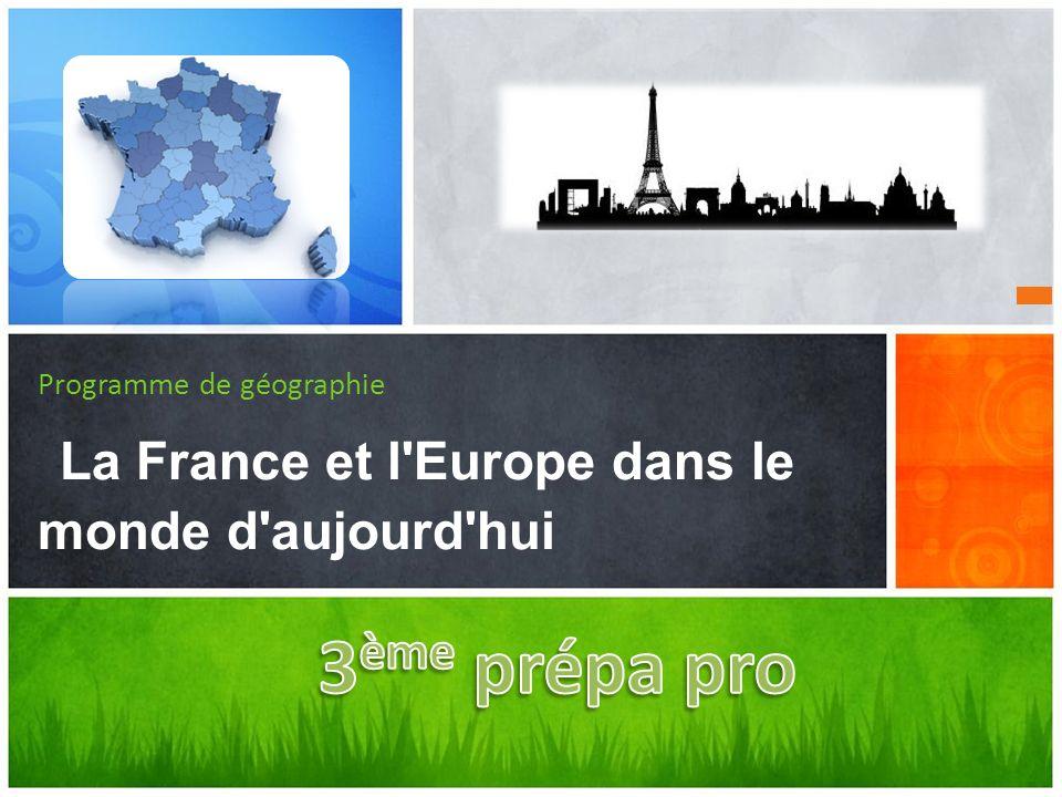 Programme de géographie La France et l'Europe dans le monde d'aujourd'hui
