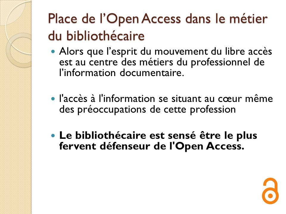 Place de lOpen Access dans le métier du bibliothécaire Alors que lesprit du mouvement du libre accès est au centre des métiers du professionnel de lin
