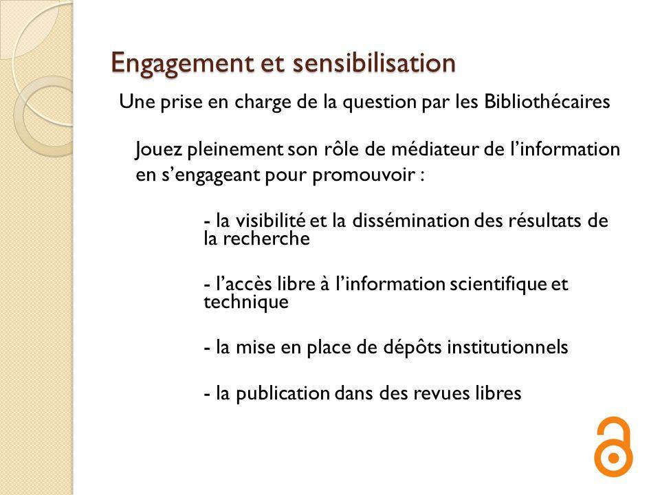 Engagement et sensibilisation Une prise en charge de la question par les Bibliothécaires Jouez pleinement son rôle de médiateur de linformation en sen