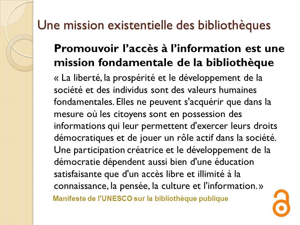 Une mission existentielle des bibliothèques Promouvoir laccès à linformation est une mission fondamentale de la bibliothèque « La liberté, la prospéri