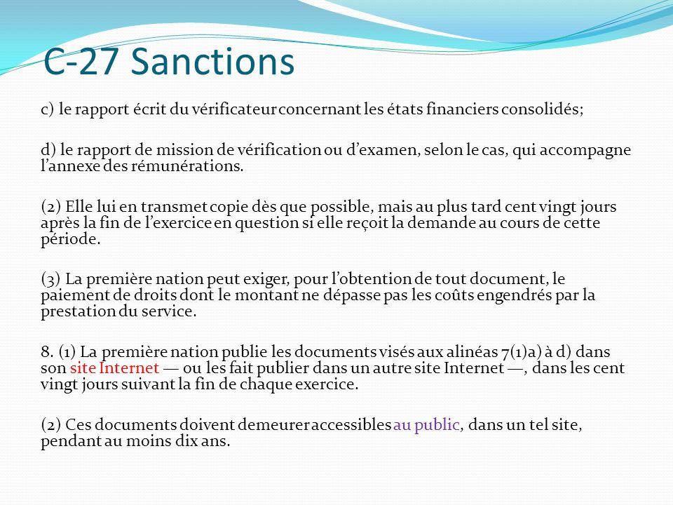 C-27 Sanctions c) le rapport écrit du vérificateur concernant les états financiers consolidés; d) le rapport de mission de vérification ou dexamen, selon le cas, qui accompagne lannexe des rémunérations.