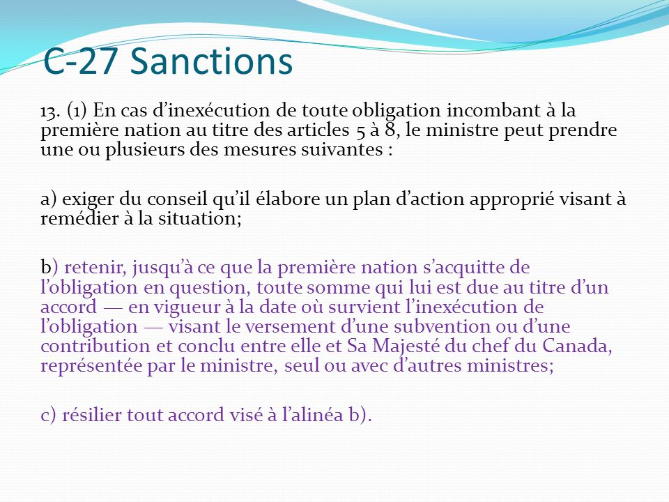 C-27 Sanctions 13. (1) En cas dinexécution de toute obligation incombant à la première nation au titre des articles 5 à 8, le ministre peut prendre un