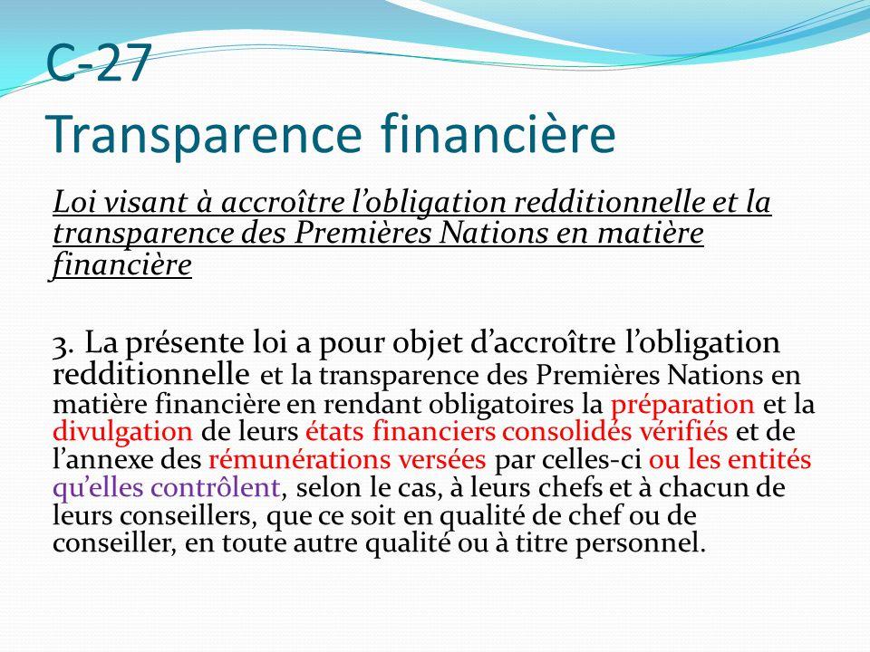 C-27 Transparence financière Loi visant à accroître lobligation redditionnelle et la transparence des Premières Nations en matière financière 3. La pr