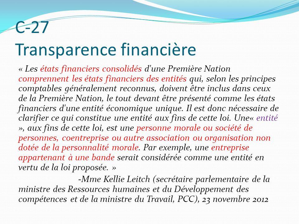 C-27 Transparence financière « Les états financiers consolidés d'une Première Nation comprennent les états financiers des entités qui, selon les princ
