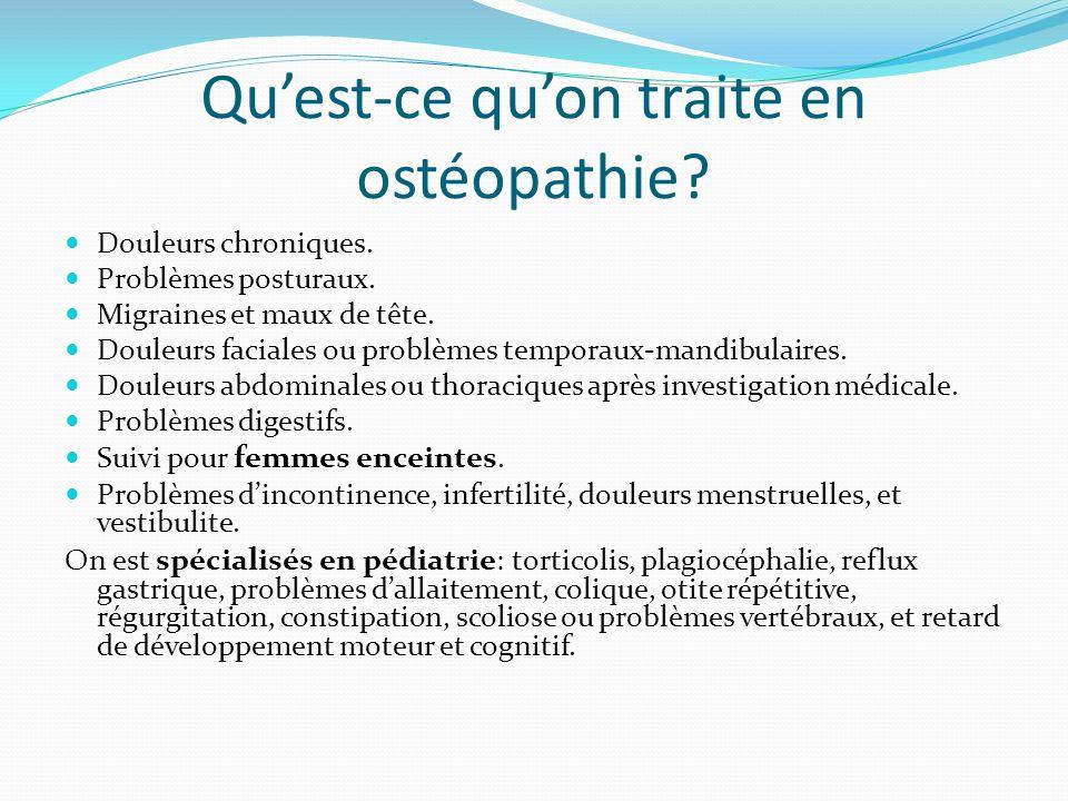 Quest-ce quon traite en ostéopathie? Douleurs chroniques. Problèmes posturaux. Migraines et maux de tête. Douleurs faciales ou problèmes temporaux-man